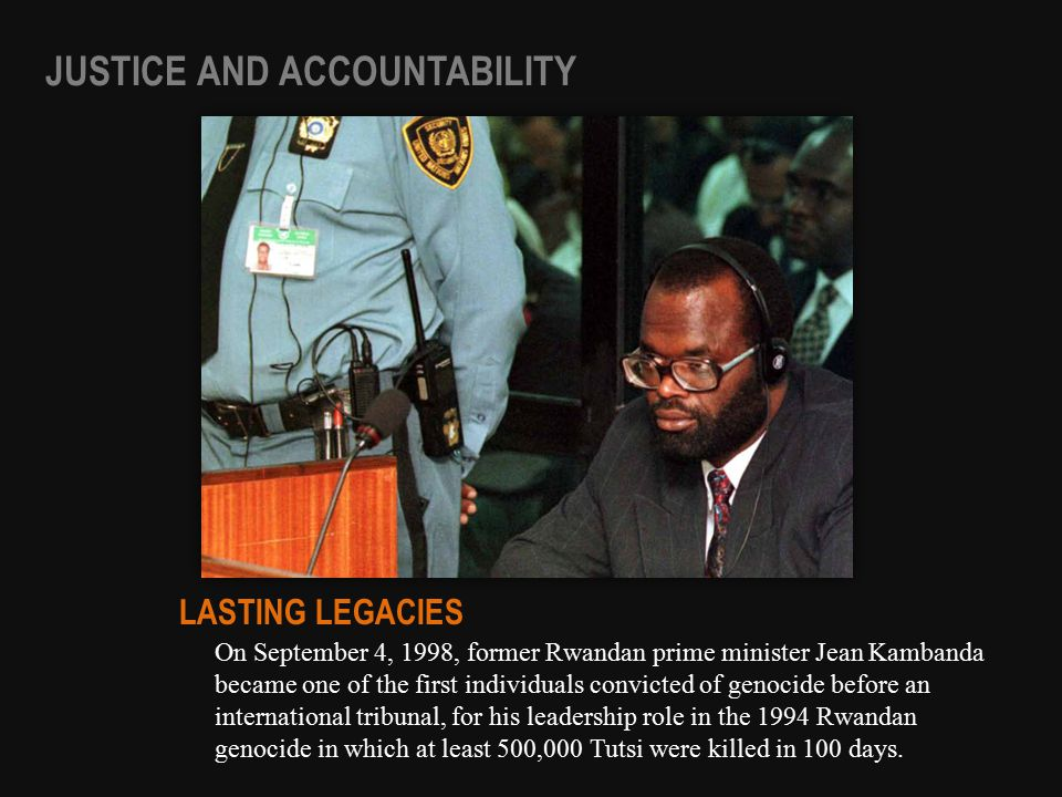 On September 4, 1998, former Rwandan prime minister Jean Kambanda became one of the first individuals convicted of genocide before an international tr