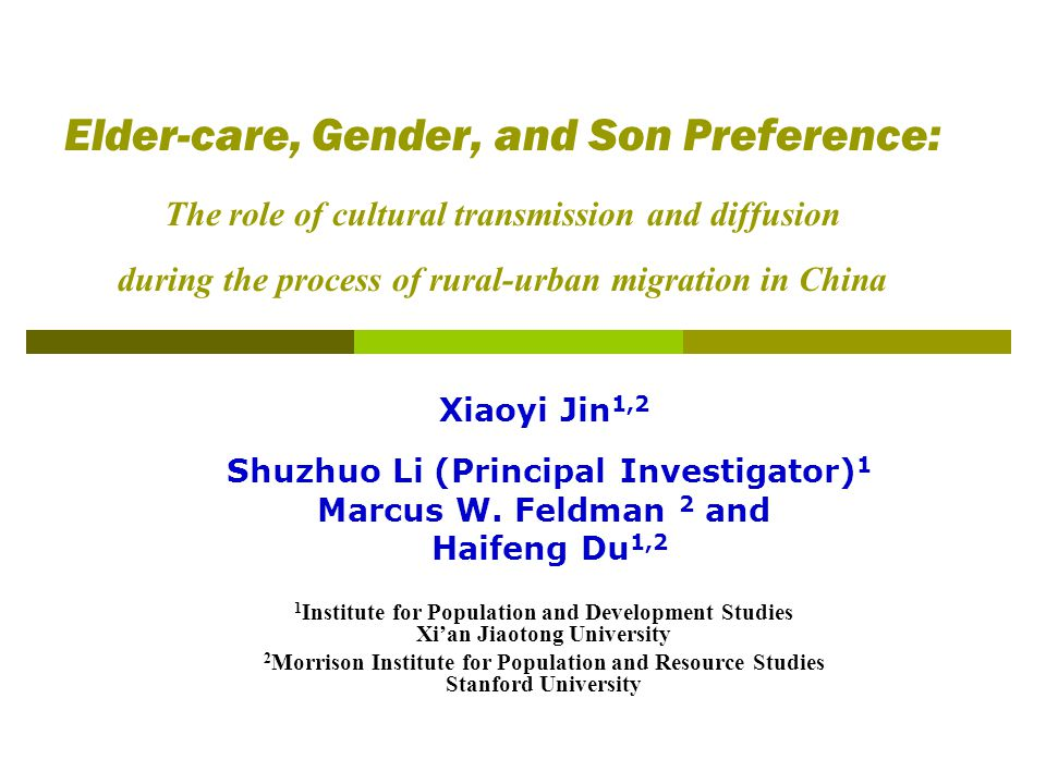 Elder-care, Gender, and Son Preference: The role of cultural transmission and diffusion during the process of rural-urban migration in China Xiaoyi Ji