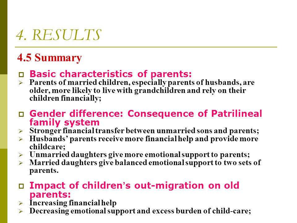  Basic characteristics of parents:  Parents of married children, especially parents of husbands, are older, more likely to live with grandchildren a