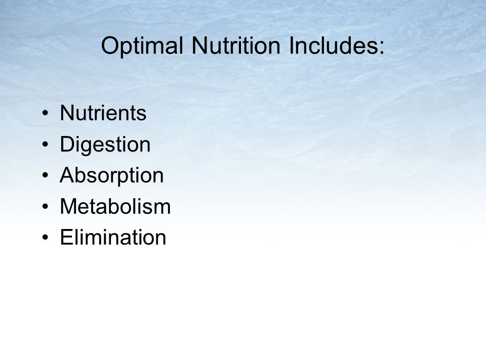 Nutritional Recommendations Nutritionists recommend that you follow guidelines regarding: –adequacy (of essential nutrients) –moderation (limited sugar, fat, and salt) –balance (of nutrients), caloric control, and variety