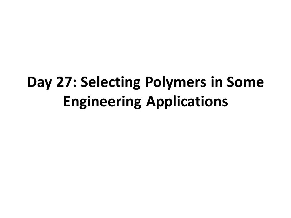 Polymer choices for Gears, Bearings.