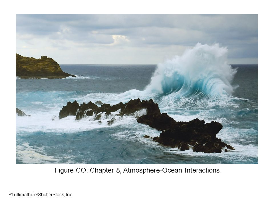 Figure CO: Chapter 8, Atmosphere-Ocean Interactions © ultimathule/ShutterStock, Inc.