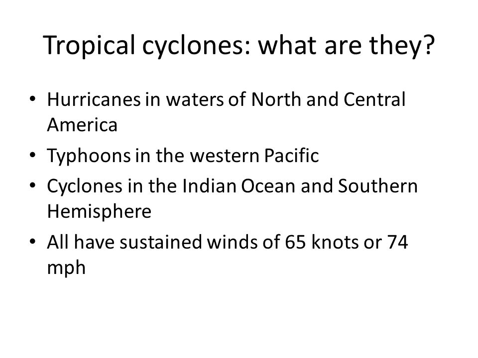 Tropical cyclones: what are they.