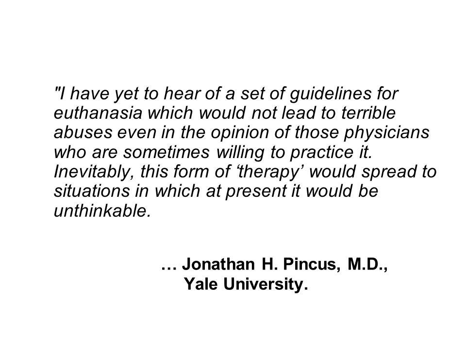 … Jonathan H. Pincus, M.D., Yale University.