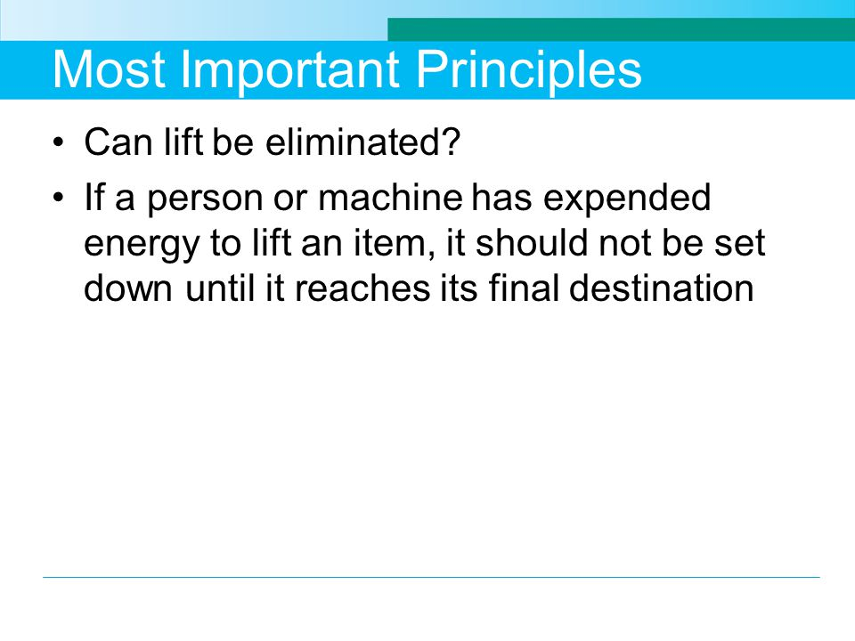 Most Important Principles Can lift be eliminated.