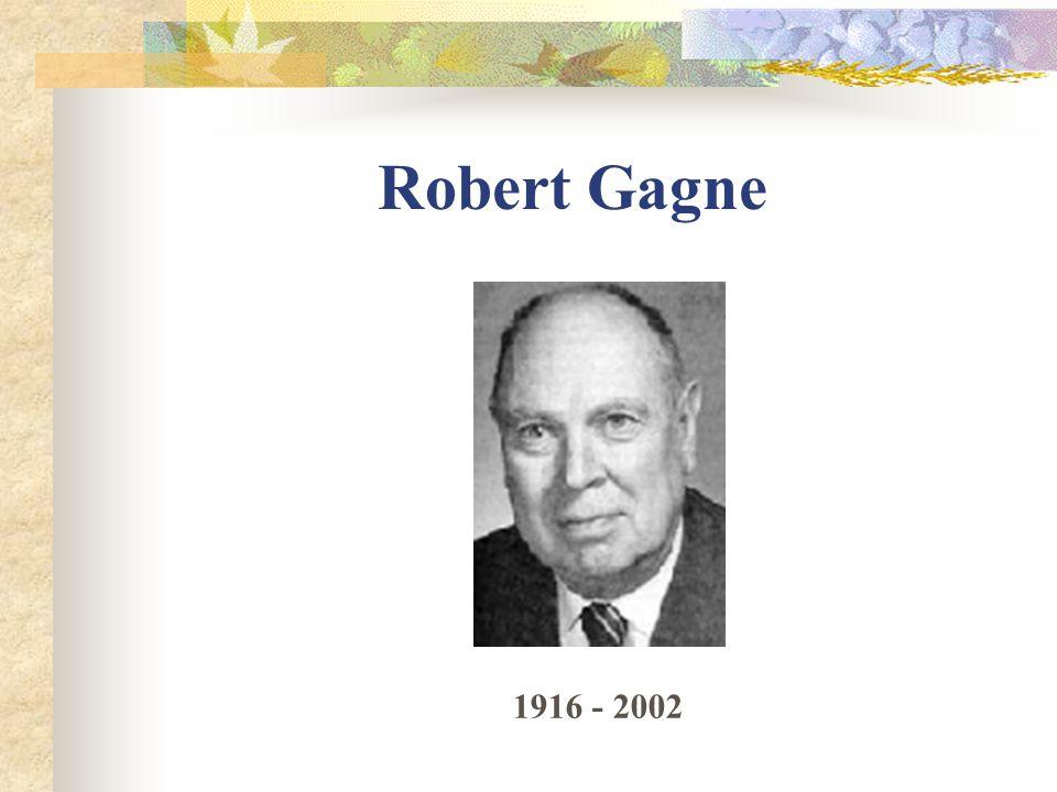 Robert Gagne 1916 - 2002