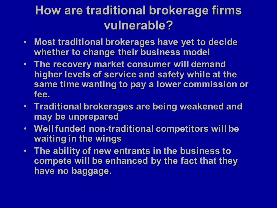 How are traditional brokerage firms vulnerable.