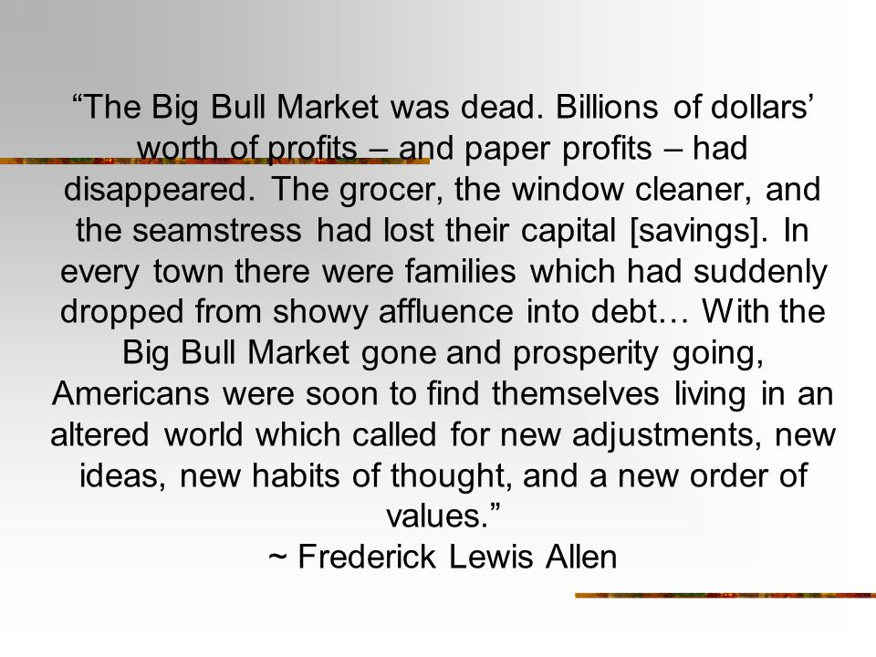 The Big Bull Market was dead.