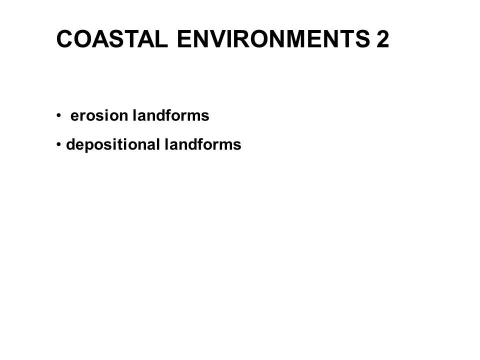 In the UK, most coastlines are being eroded.