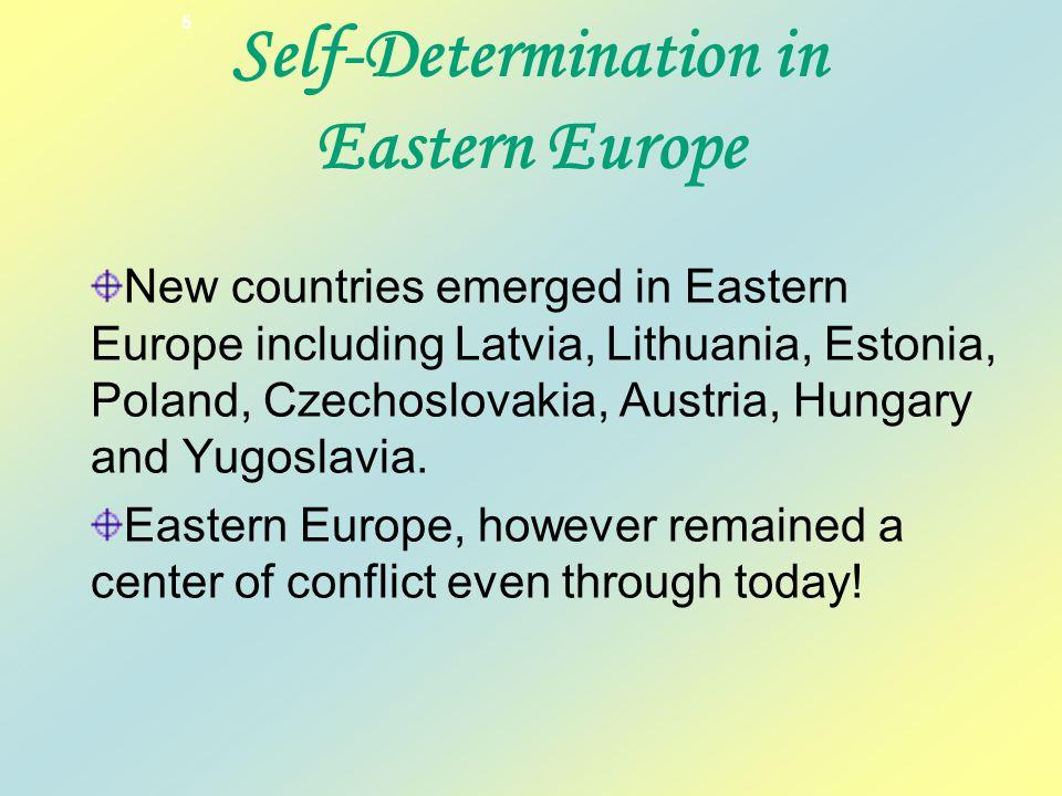 New countries emerged in Eastern Europe including Latvia, Lithuania, Estonia, Poland, Czechoslovakia, Austria, Hungary and Yugoslavia.