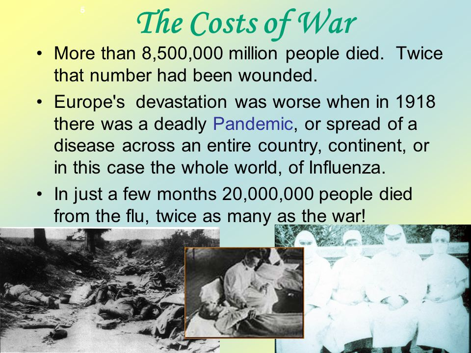 More than 8,500,000 million people died. Twice that number had been wounded.