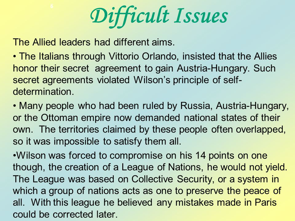 Difficult Issues The Allied leaders had different aims.