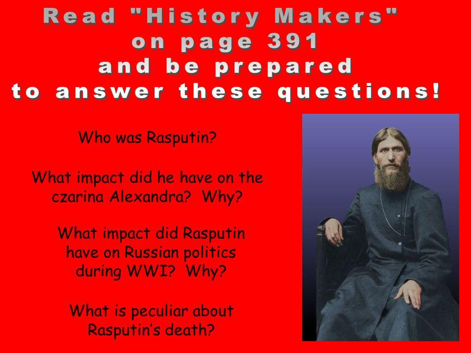 Who was Rasputin. What impact did he have on the czarina Alexandra.