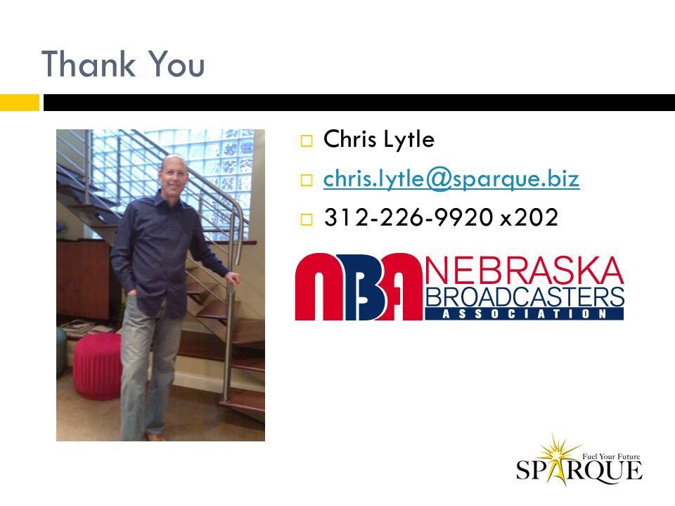 Thank You  Chris Lytle  chris.lytle@sparque.biz chris.lytle@sparque.biz  312-226-9920 x202