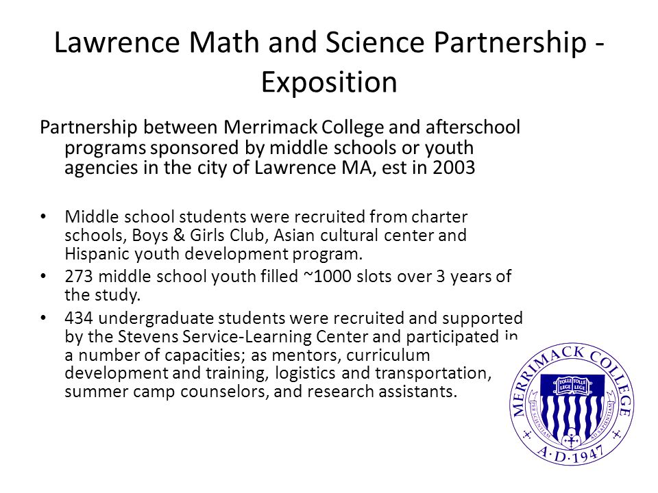 Lawrence Math and Science Partnership - Exposition Partnership between Merrimack College and afterschool programs sponsored by middle schools or youth