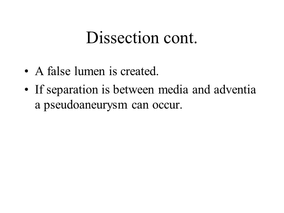 Dissection cont. A false lumen is created.