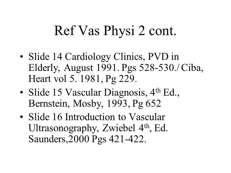 Ref Vas Physi 2 cont. Slide 14 Cardiology Clinics, PVD in Elderly, August 1991.