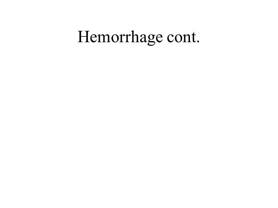 Hemorrhage cont.