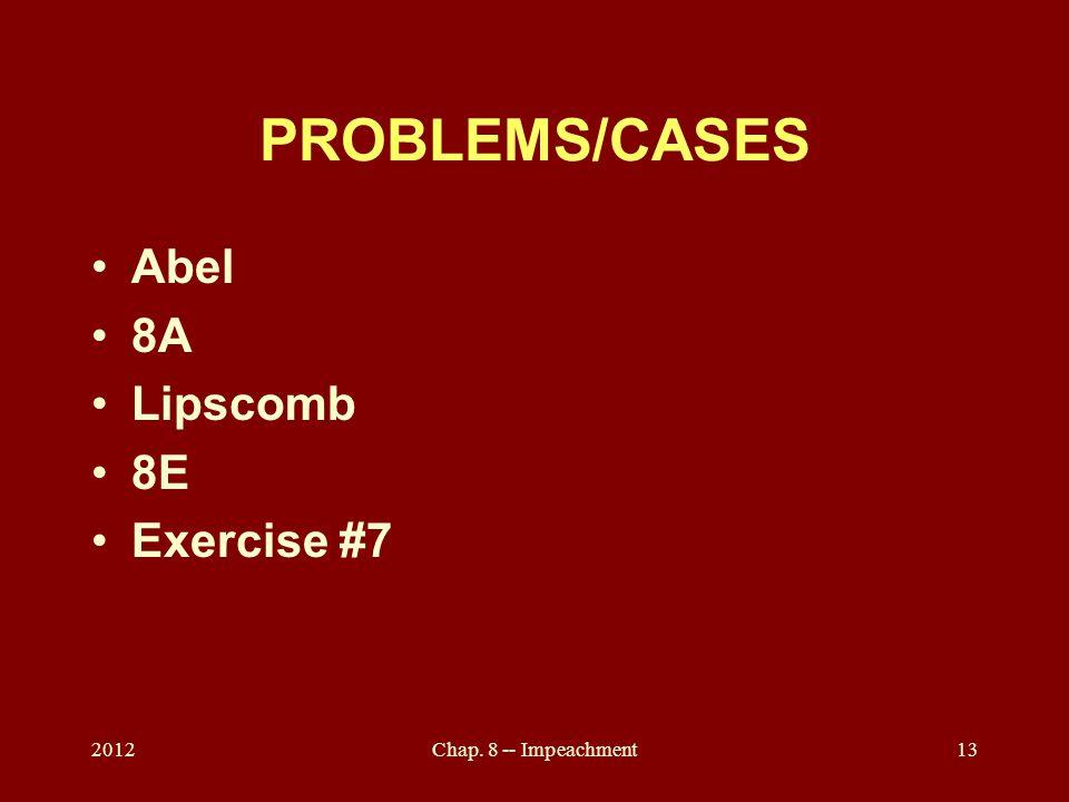 PROBLEMS/CASES Abel 8A Lipscomb 8E Exercise #7 2012Chap. 8 -- Impeachment13