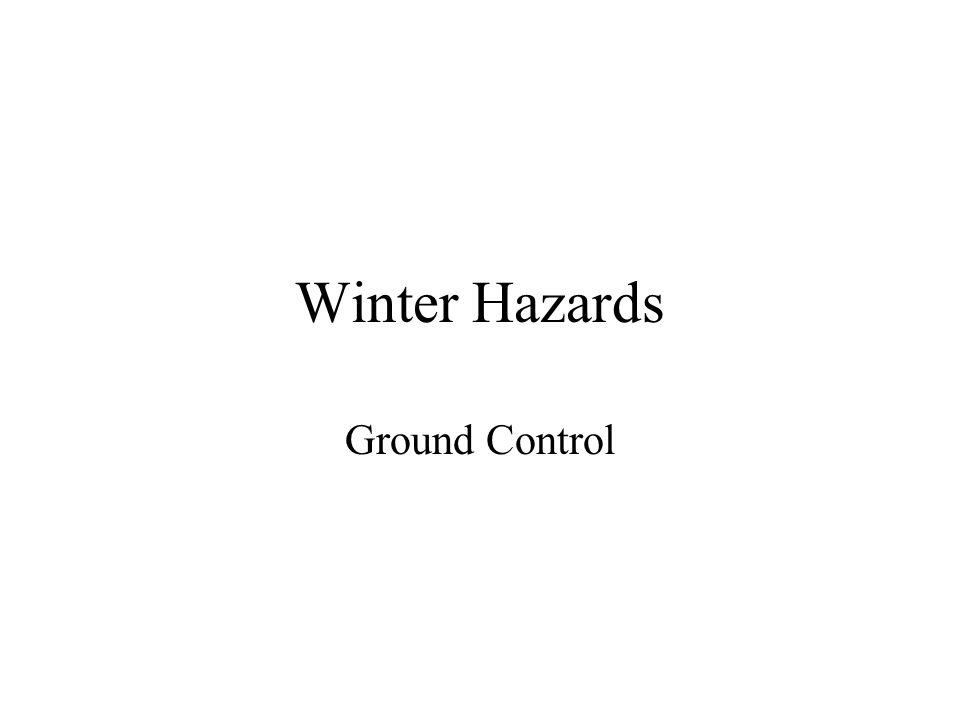 Winter Hazards Ground Control