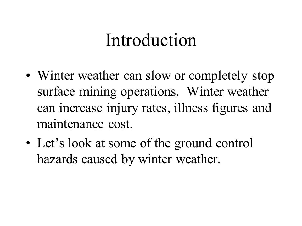 Introduction Winter weather can slow or completely stop surface mining operations.