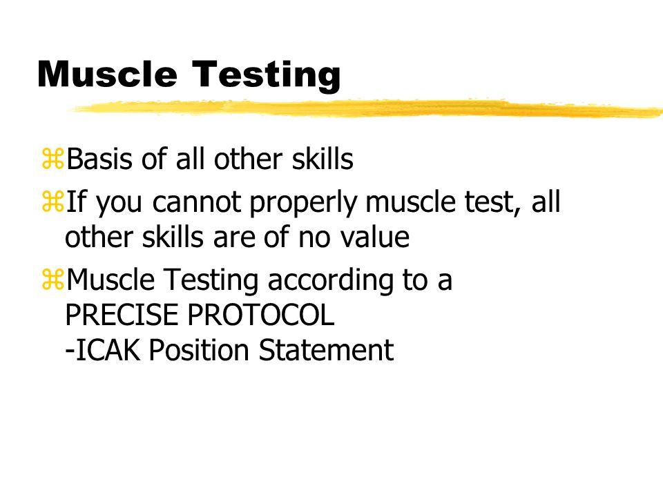 How Do I Muscle Test? zProper body part placement zProper stabilization
