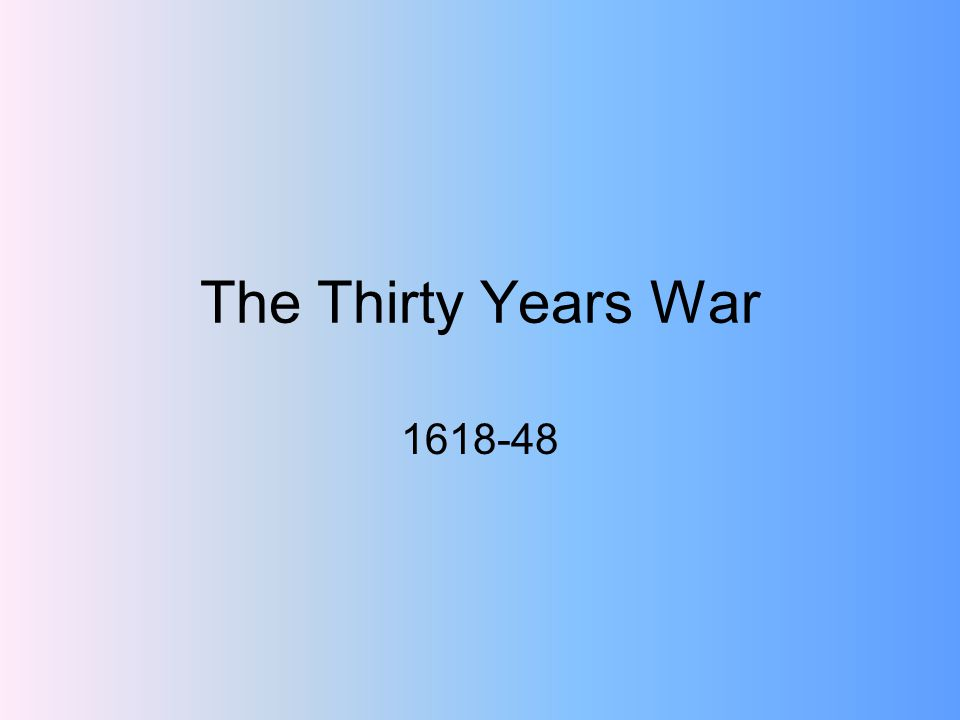 The Thirty Years War 1618-48