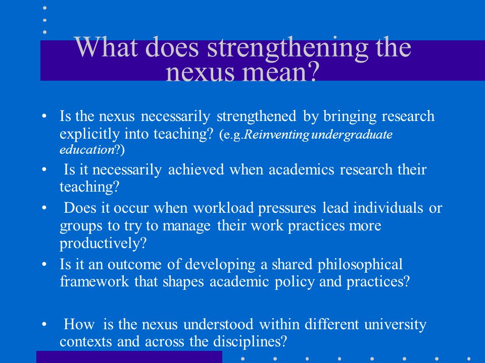What does strengthening the nexus mean.