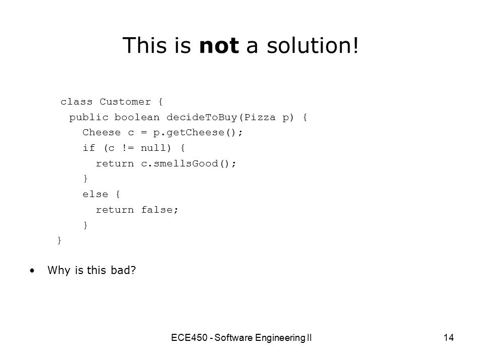 ECE450 - Software Engineering II14 This is not a solution.