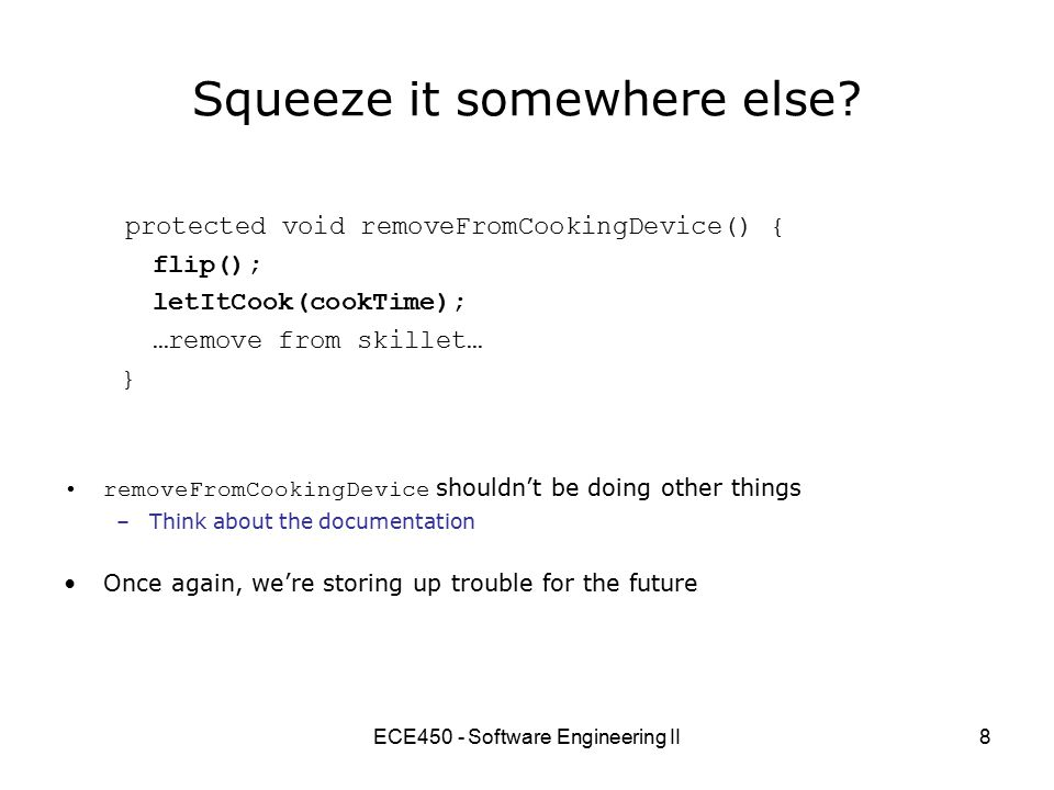 ECE450 - Software Engineering II8 Squeeze it somewhere else.