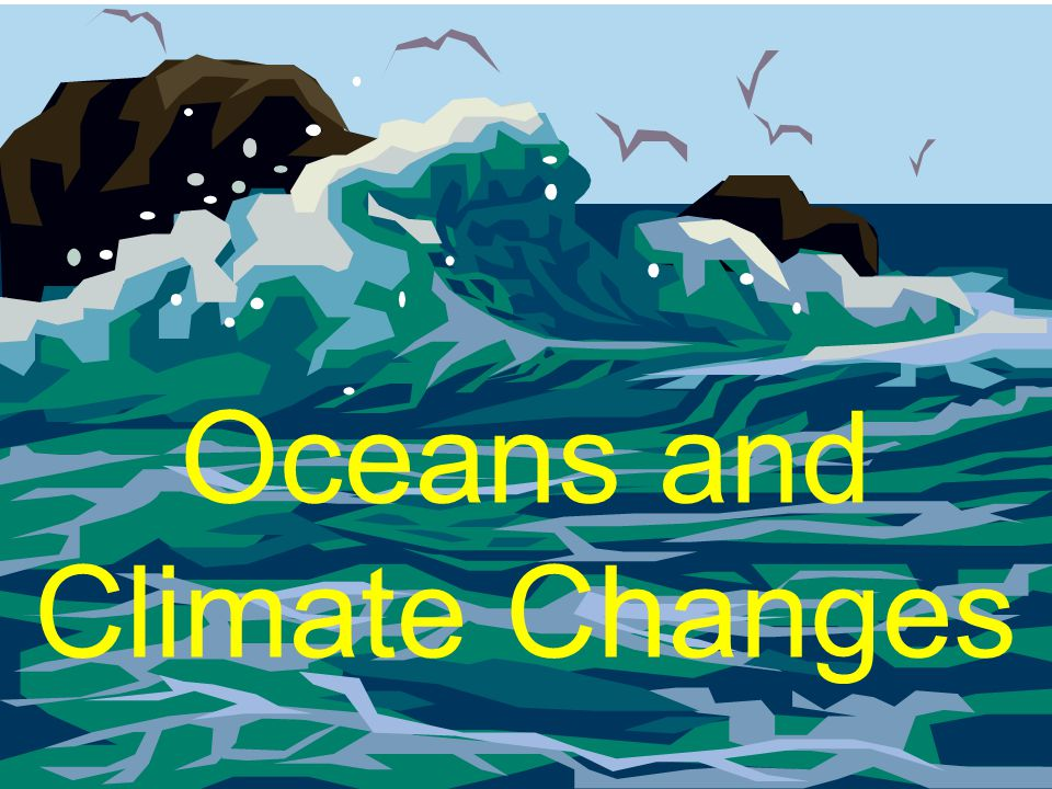 Oceans and Climate Changes