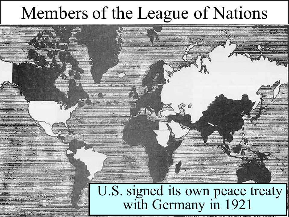 Members of the League of Nations U.S. signed its own peace treaty with Germany in 1921