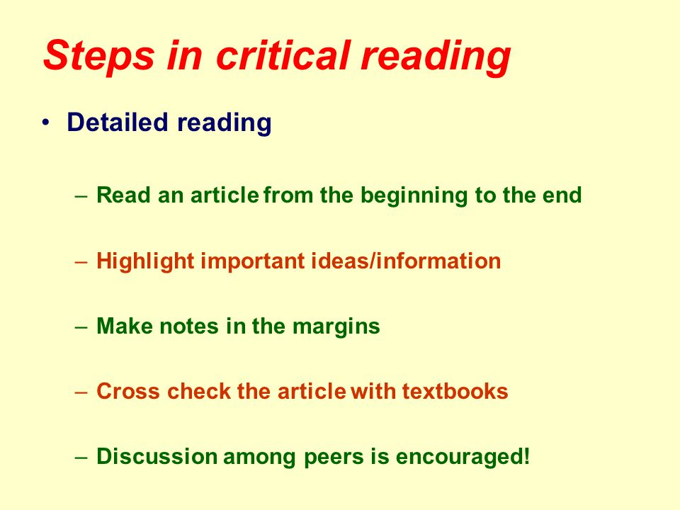 Steps in critical reading Evaluating the correctness/completeness –Methods appropriate & Experiments well designed.