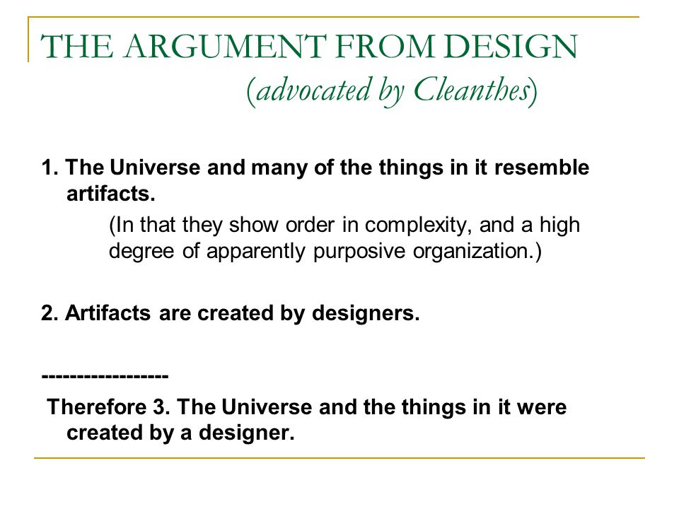 THE ARGUMENT FROM DESIGN (advocated by Cleanthes) 1.