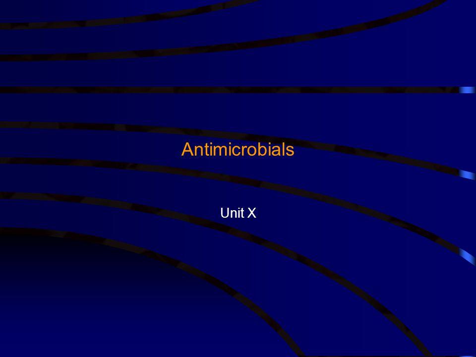Antimicrobials Unit X