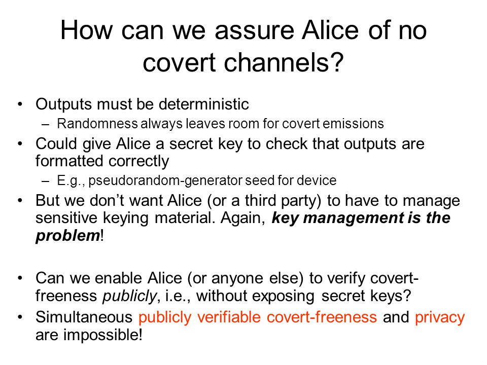 How can we assure Alice of no covert channels.