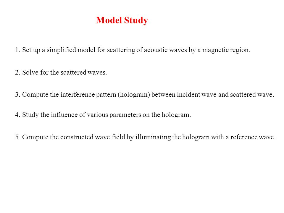 1. Set up a simplified model for scattering of acoustic waves by a magnetic region.