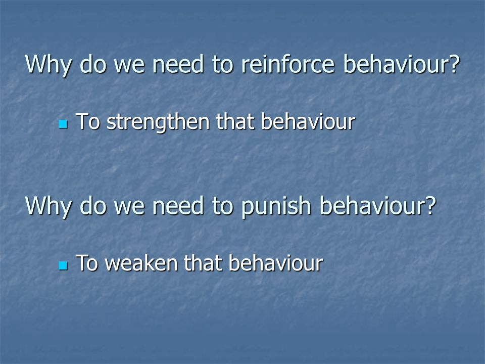 What is a reinforcer.A pleasurable consequence that maintains or increases a behaviour.