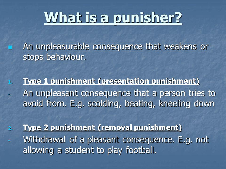 Reinforcement or punishment.