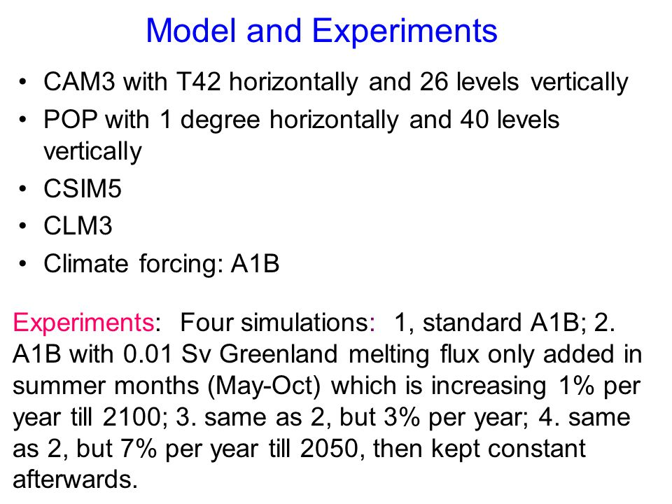 Model and Experiments Experiments: Four simulations: 1, standard A1B; 2.