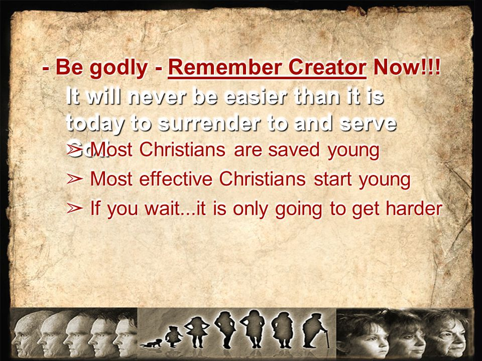 - Be godly - Remember Creator Now!!.