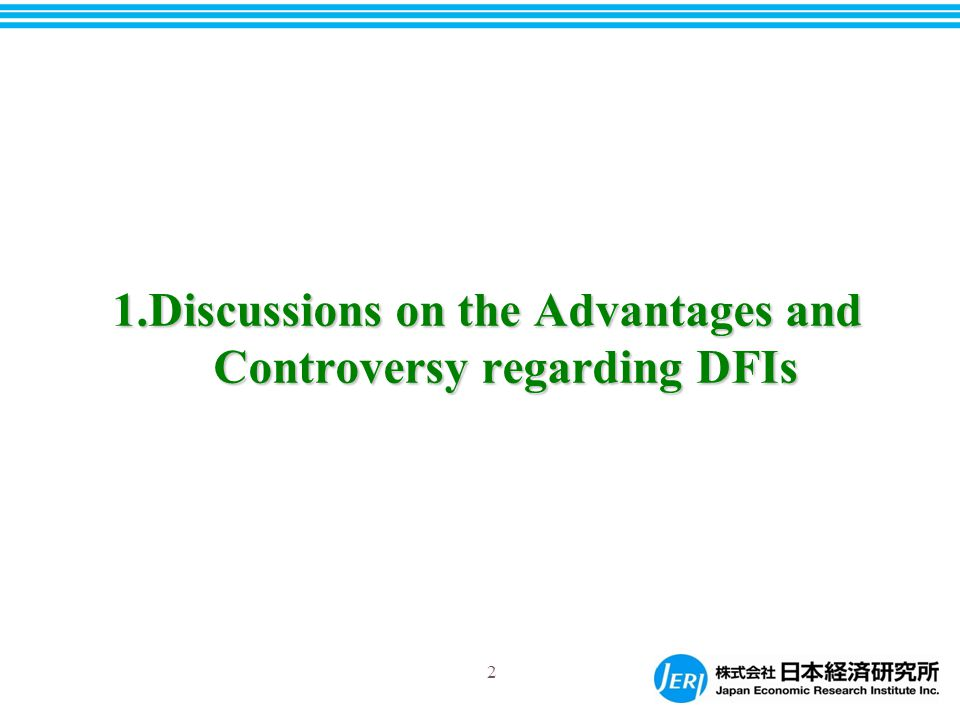 1.Discussions on the Advantages and Controversy regarding DFIs 2