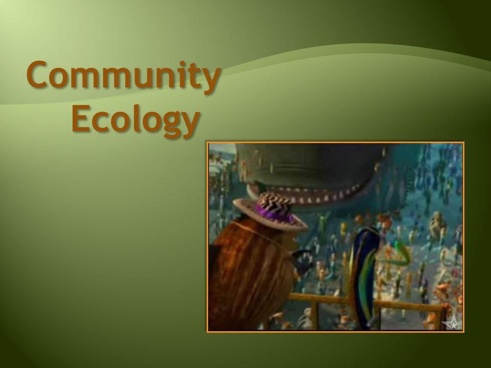 Community Ecology Community Ecology