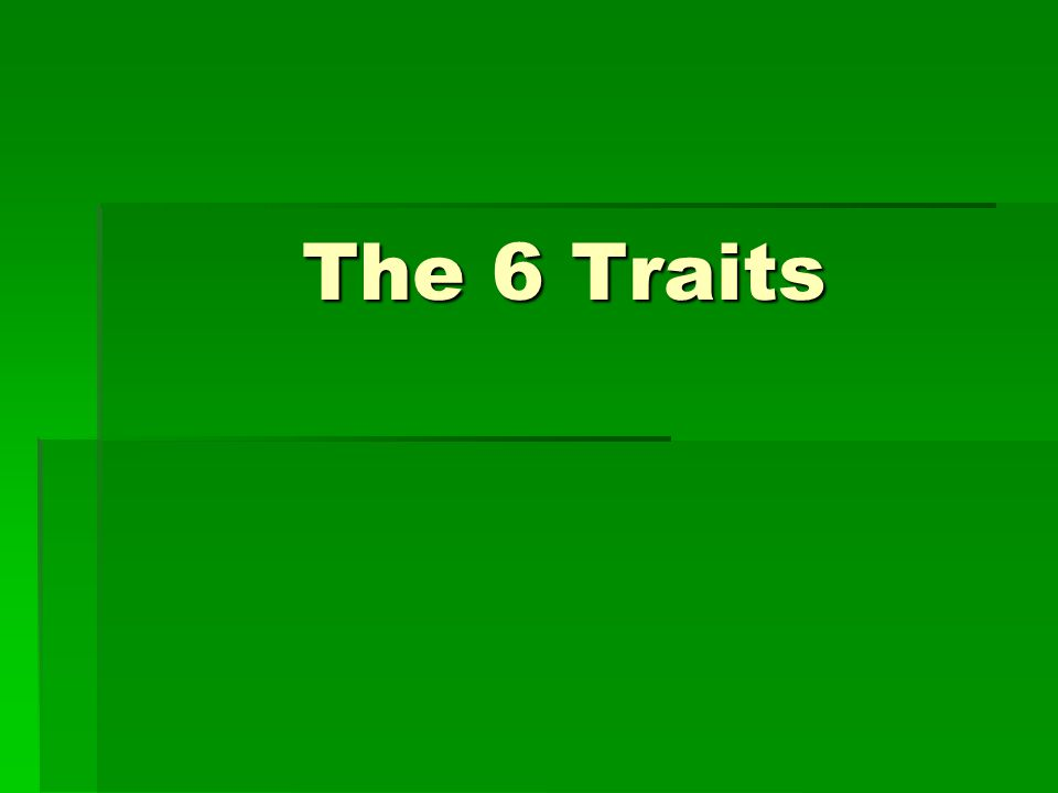 The 6 Traits