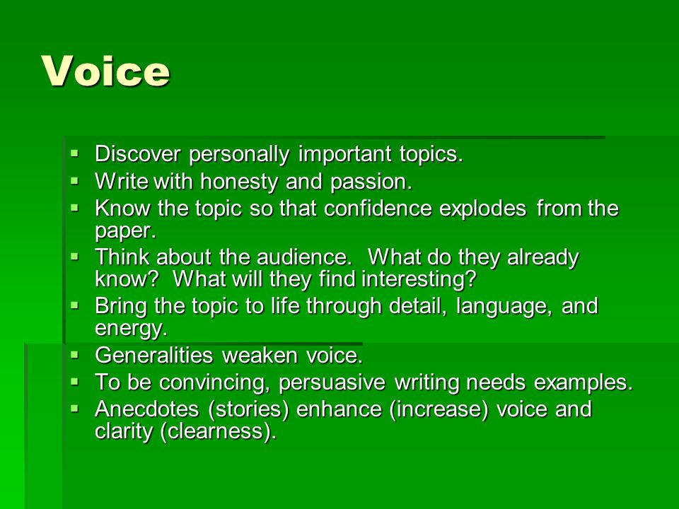 Voice  Discover personally important topics.  Write with honesty and passion.