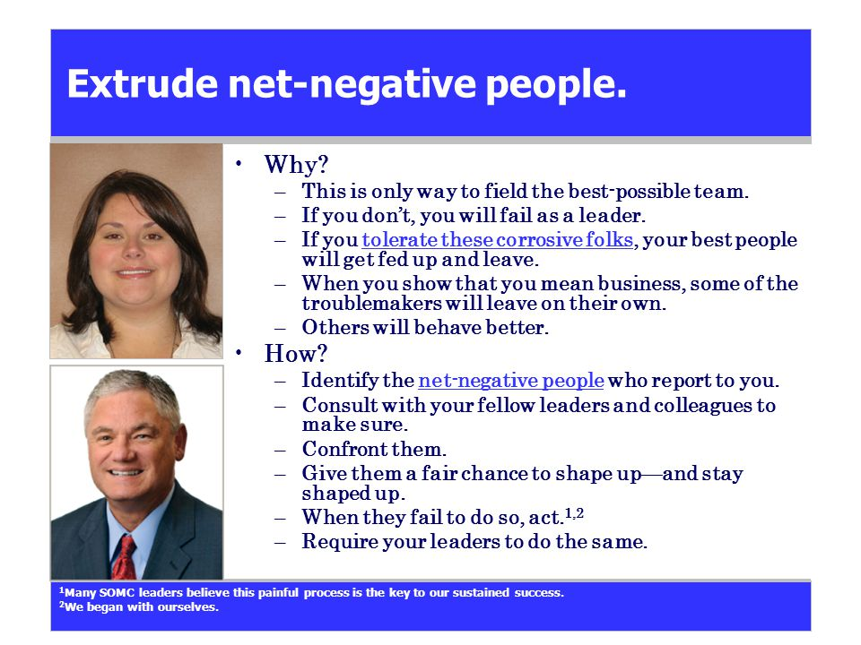 Extrude net-negative people. Why. –This is only way to field the best-possible team.