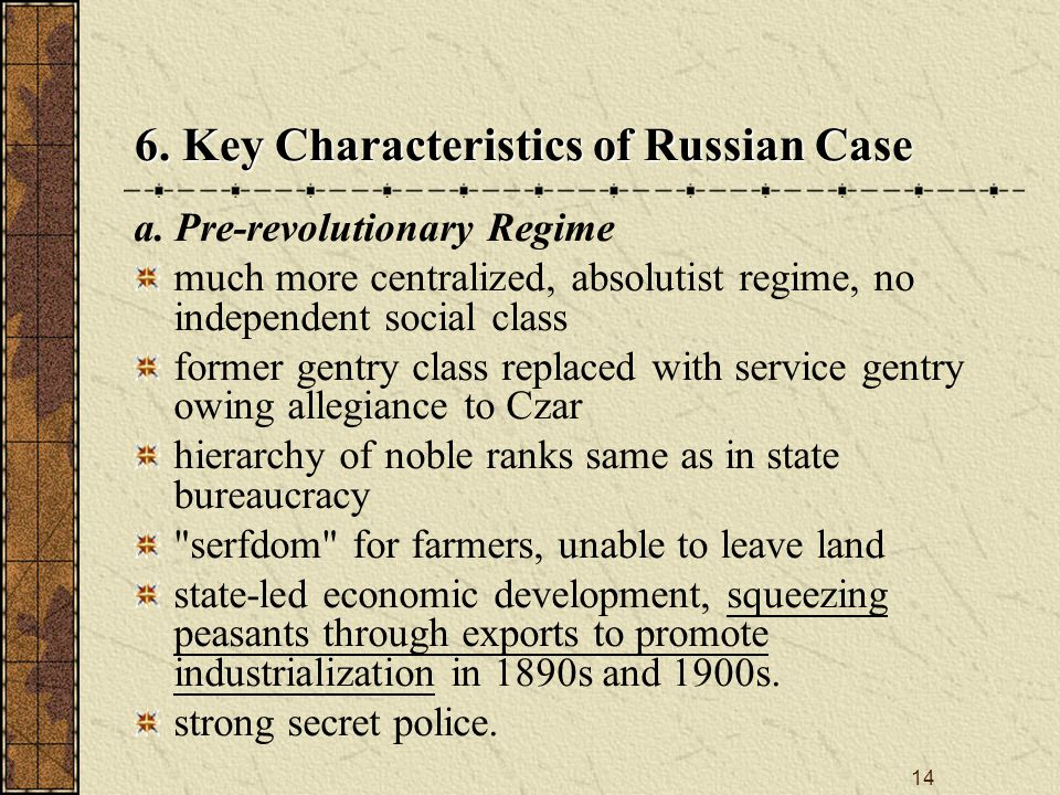 14 a. Pre-revolutionary Regime much more centralized, absolutist regime, no independent social class former gentry class replaced with service gentry