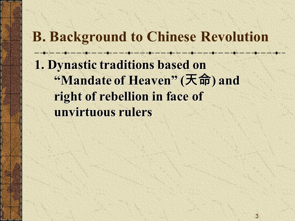 3 B. Background to Chinese Revolution 1.