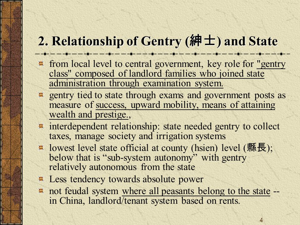 4 from local level to central government, key role for gentry class composed of landlord families who joined state administration through examination system.