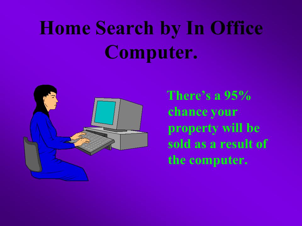 Home Search by In Office Computer.
